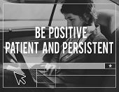 Be Positive Patient And Persistent Aspiration Vision Quote poster
