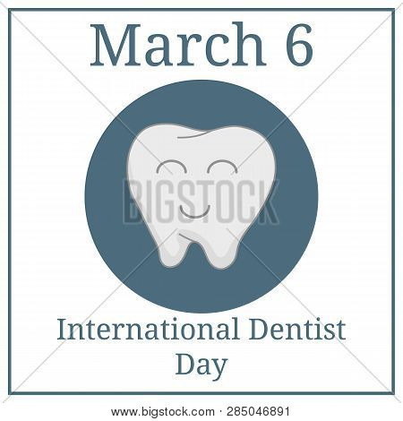 International Dentist Day March 6