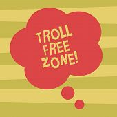 Text Sign Showing Troll Free Zone. Conceptual Photo Social Network Where Tolerance And Good Behavior poster