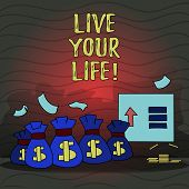 Text Sign Showing Live Your Life. Conceptual Photo Motivation Inspiration To Follow Your Dreams Acco poster