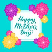 Happy Mother's Day Calligraphy Lettering With Colorful Spring Flowers. Origami Paper Cut Style Vecto poster
