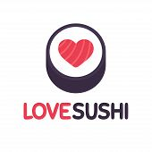 Sushi Roll With Heart Shape Salmon And Love Sushi Text. Vector Illustration For Logo Design. poster