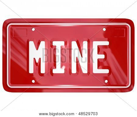 The word Mine on a red auto license vanity plate to illustrate ownership of an automobile