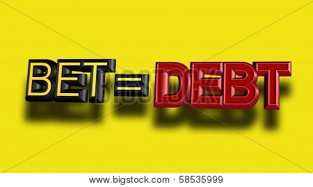 Bet = Debt Sign