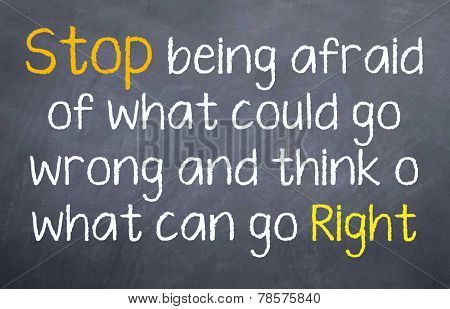 Stop being afraid and go for it