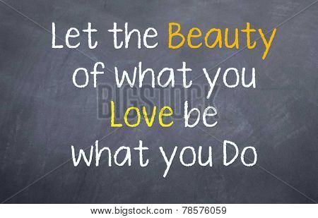Let the beauty of your love be your work