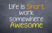 pic of you are awesome  - Motivational saying that you should work some where awesome and not settle for any place to work - JPG