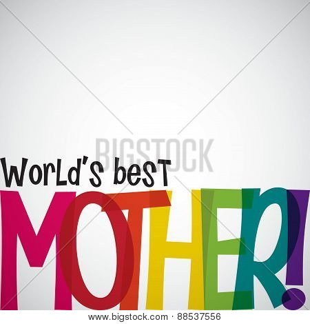 Bright Typographic Mother's Day Card In Vector Format.