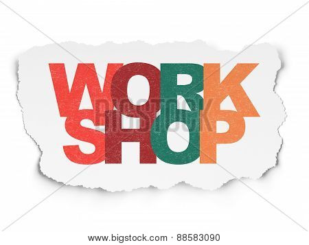 Education concept: Workshop on Torn Paper background
