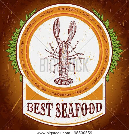 Best seafood vintage label with lobster on the grunge background texture. Retro hand drawn vector il