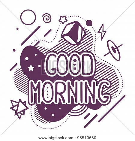 Vector Illustration Of Black And White Good Morning Quote On Abstract Background.