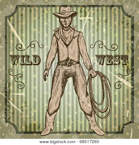 Vintage poster with cowboy holding a lasso. Retro hand drawn vector illustration wild west  in sketc