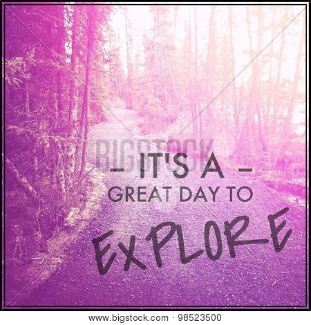 Inspirational Typographic Quote -  It's A great day to Explore
