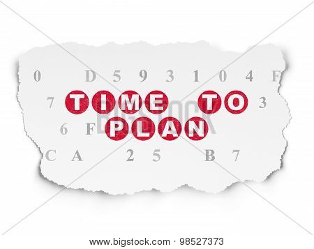 Time concept: Time to Plan on Torn Paper background
