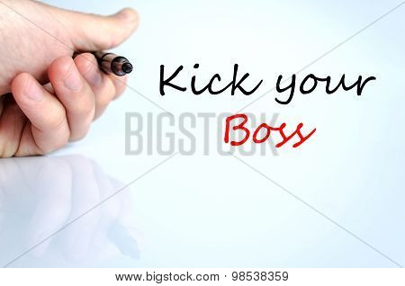 Kick Your Boss Text Concept