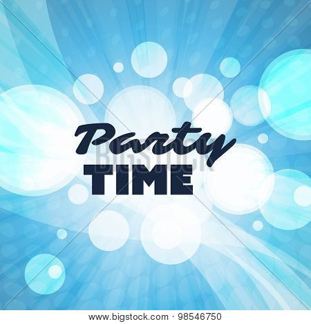 Party Time - Inspirational Quote, Slogan, Saying - Abstract Colorful Concept Illustration, Creative Design with Label and Light Blue Bubbly Background