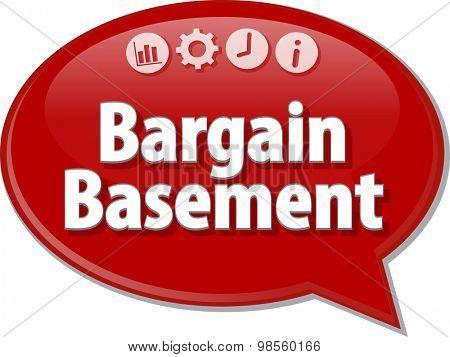 Speech bubble dialog illustration of business term saying Bargain Basement
