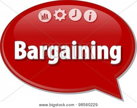 Speech bubble dialog illustration of business term saying Bargaining
