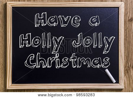 Have A Holly Jolly Christmas