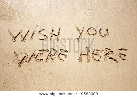 Wish you were here handwritten in sand for natural, symbol,tourism or conceptual designs