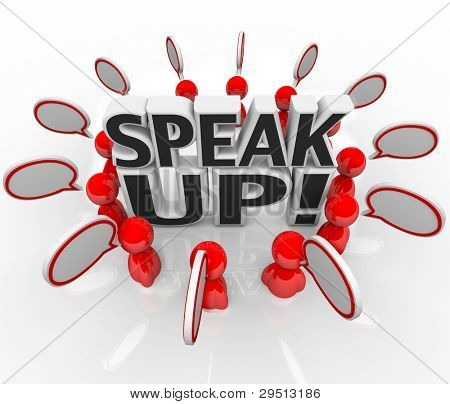 A group of talking people with speech clouds around the words Speak Up to symbolize the sharing of thoughts, opinions, feedback, and viewpoints