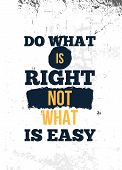 Do What Is Right. Inspire And Motivational Quote. Print For Inspirational Poster, T-shirt, Bag, Cups poster