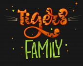 Tigers Family Color Hand Draw Calligraphyc Script Lettering Text Whith Dots, Splashes And Whiskers D poster