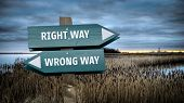 Street Sign The Direction Way To Right Way Versus Wrong Way poster