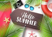 Hello Summer Vector Banner. Wooden Sign Board With Hello Summer Text And Beach Elements Like Surfboa poster
