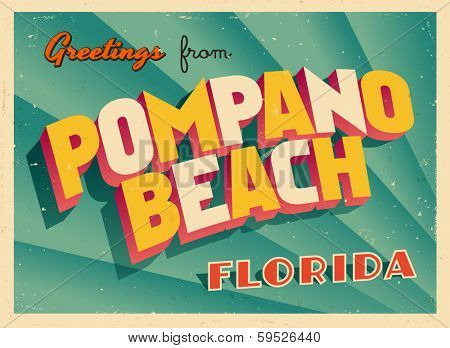 Vintage Touristic Greeting Card - Pompano Beach, Florida - Vector EPS10. Grunge effects can be easily removed for a brand new, clean sign.