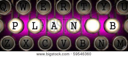 Plan B on Old Typewriter's Keys.