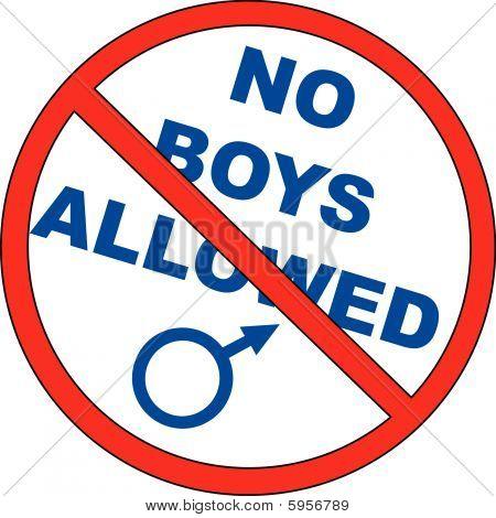 No Boys Allowed.