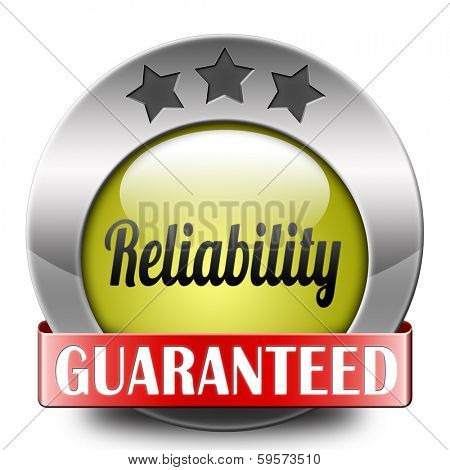 reliability label reliable top quality product or customer service satisfaction responsibility and liability