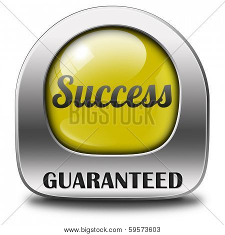 success guaranteed in life business and live in happiness and joy succeed in plan being successful concept on button icon or sign