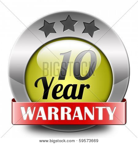 10 year warranty top quality product ten years assurance and replacement best top quality guarantee guaranteed commitment button icon or sign