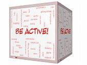Be Active! Word Cloud Concept On A 3D Cube Whiteboard