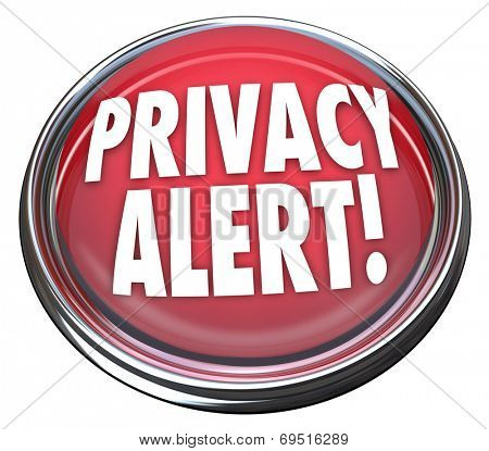Privacy Alert words on red light or button warning you that security has been breached and sensitive data is leaked