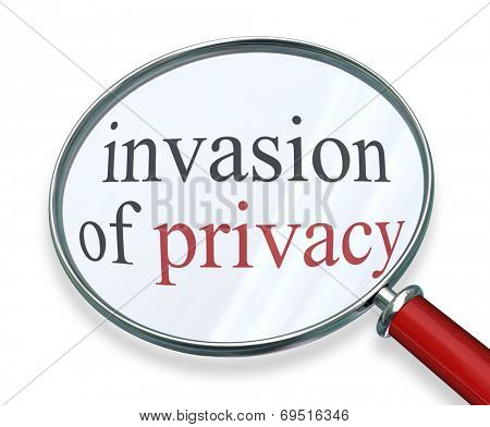Invasion of Privacy words under a 3d magnifying glass as sensitive information is stolen, leaked or hacked in online theft