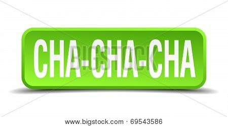 Cha Cha Cha Green 3D Realistic Square Isolated Button