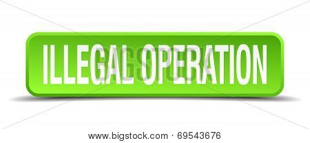 Illegal Operation Green 3D Realistic Square Isolated Button
