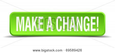 Make A Change Green 3D Realistic Square Isolated Button