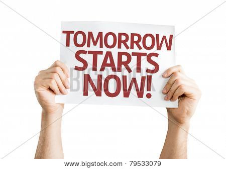 Tomorrow Starts Now card isolated on white background