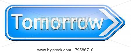 tomorrow sign or next day banner, coming soon  what will the future bring a new beginning