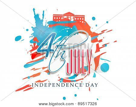 Creative poster, banner or flyer with famous monuments made by national flag color splash for American Independence Day celebration.