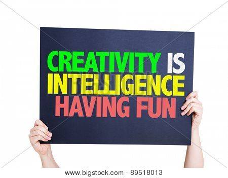 Creativity is Intelligence Having Fun card isolated on white