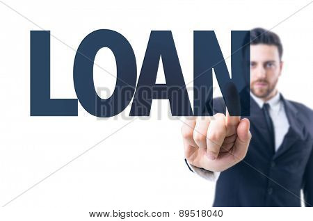 Business man pointing the text: Loan