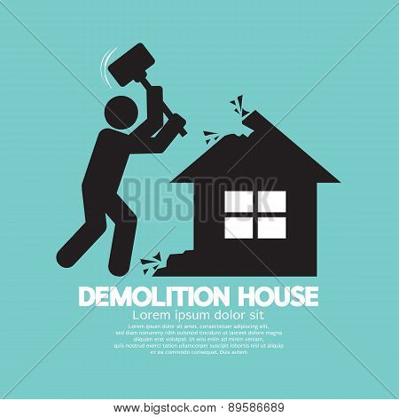 Demolition Worker Smashing House With Hammer.