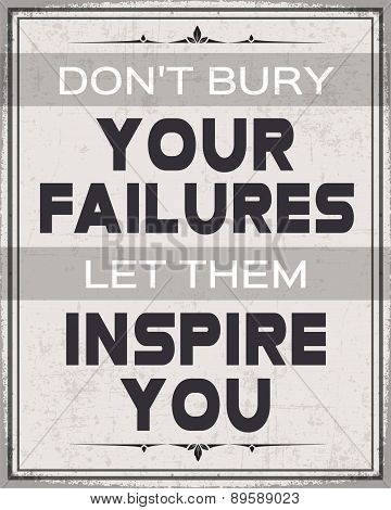 Don't Bury Your Failures