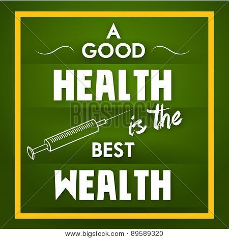 A Good Health Is The Best Wealth