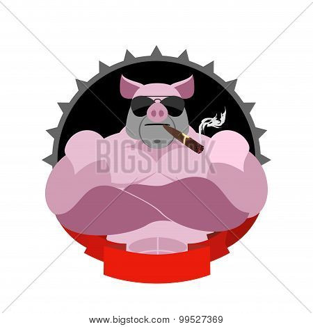 Strong Pig In Sunglasses Smoking A Cigar. Logo For Sports Club. Farm Animal With Big Muscles.